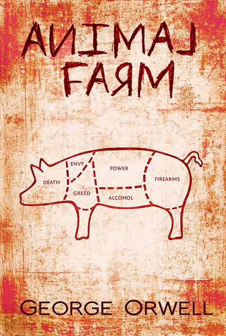 the stories of greed and power abuse in george orwells animal farm